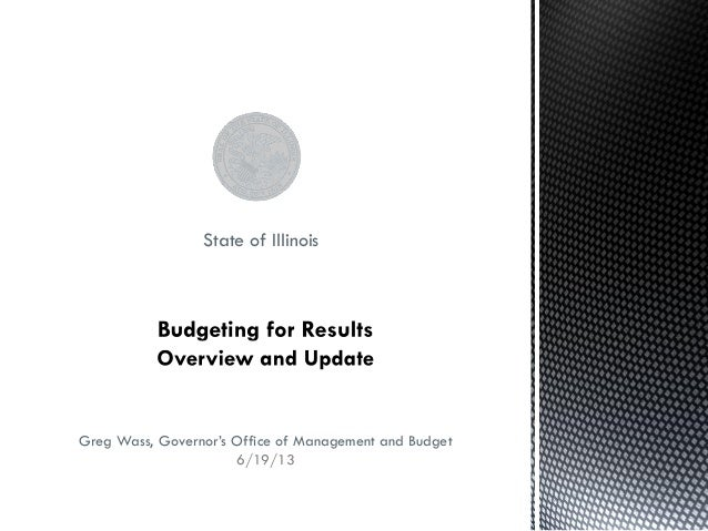 Illinois budgeting for results update 6.19.13