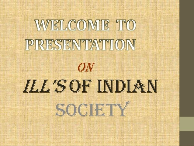 ON  iLL'S OF INDIAN SOCIETY