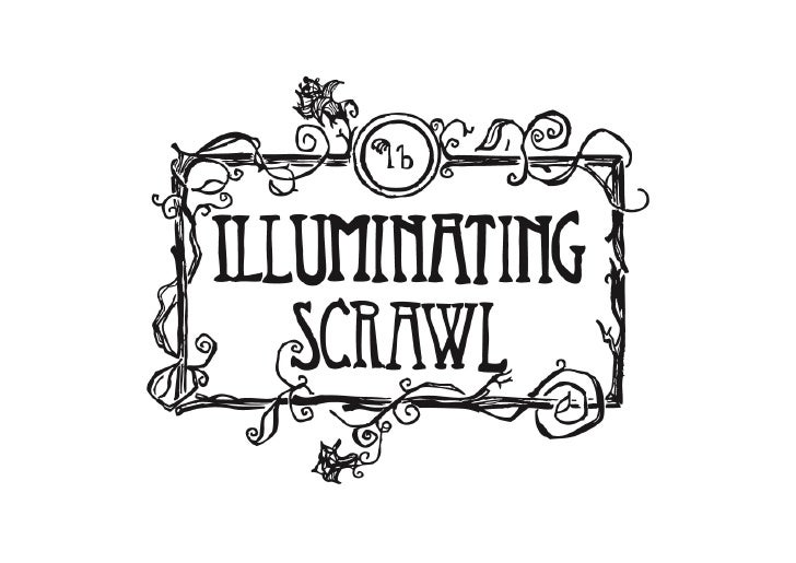 PRESENTING... ILLUMINATING SCRAWL                                                                   All rights reserved an...
