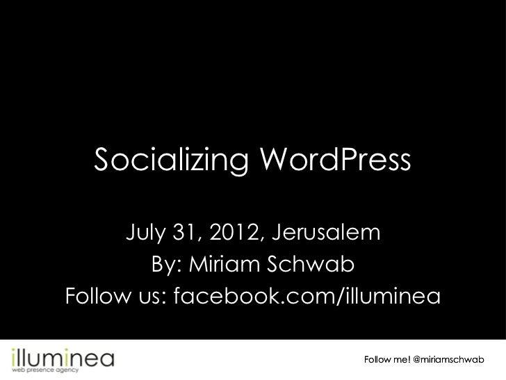Webinar: 9 Steps to Socialize your WordPress Website - July 2012