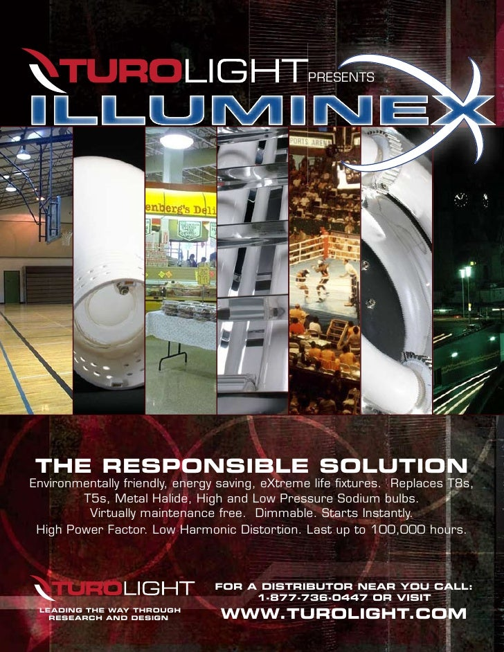 PRESENTS     THE RESPONSIBLE SOLUTION Environmentally friendly, energy saving, eXtreme life fixtures. Replaces T8s,       ...