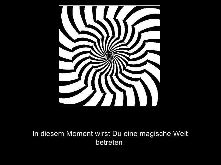 <ul><li>In diesem Moment wirst Du eine magische Welt betreten </li></ul>