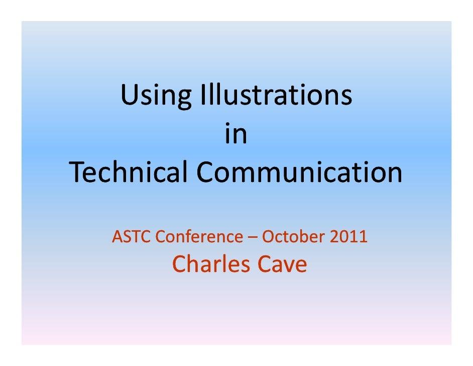UsingIllustrations            inTechnicalCommunication  ASTCConference– October2011         CharlesCave