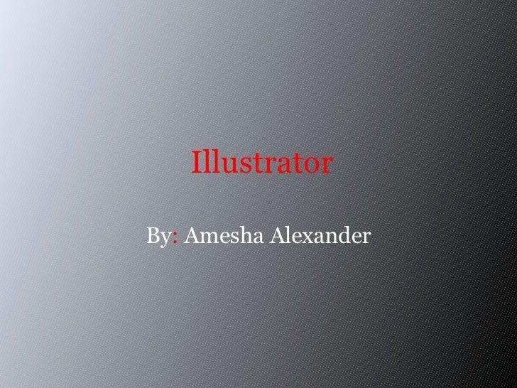 Illustrator By :  Amesha Alexander