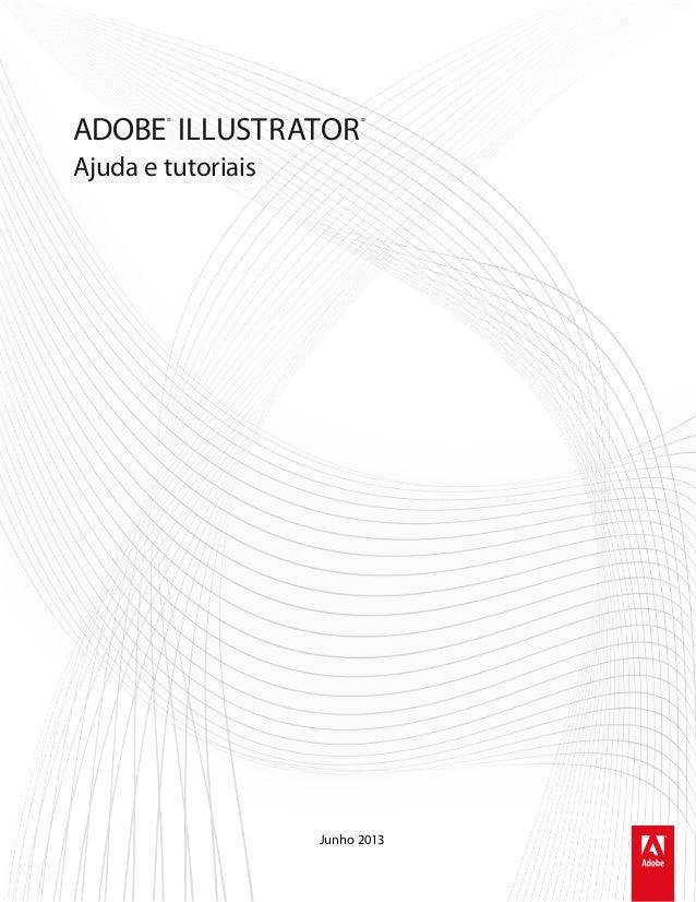 Ajuda e tutoriais ADOBE® ILLUSTRATOR® Junho 2013