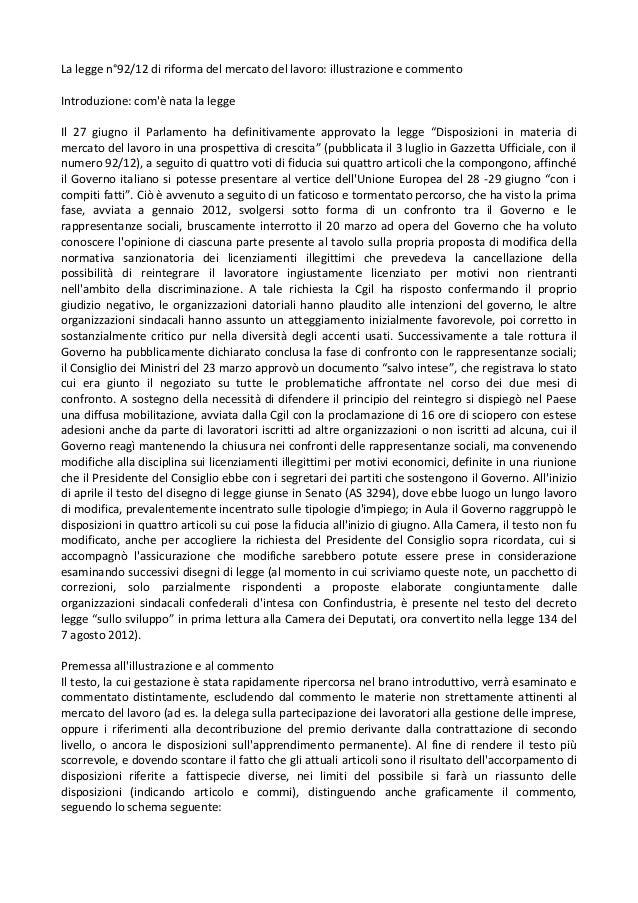 La legge n°92/12 di riforma del mercato del lavoro: illustrazione e commentoIntroduzione: comè nata la leggeIl 27 giugno i...