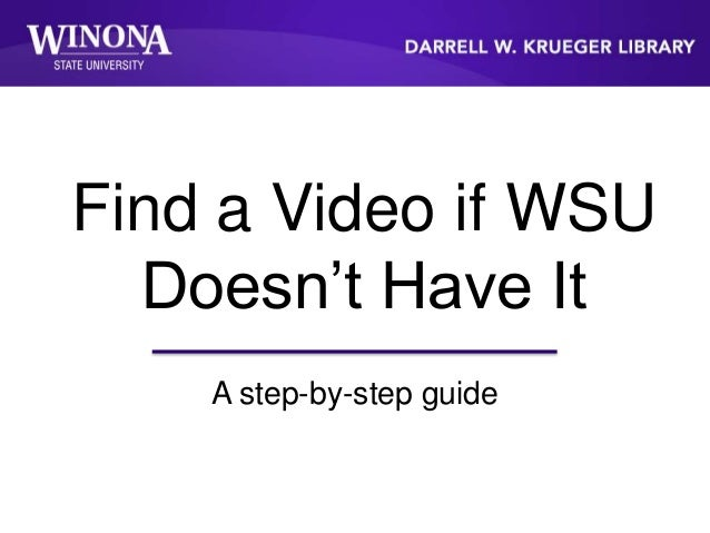 Find a Video if WSU Doesn't Have It A step-by-step guide