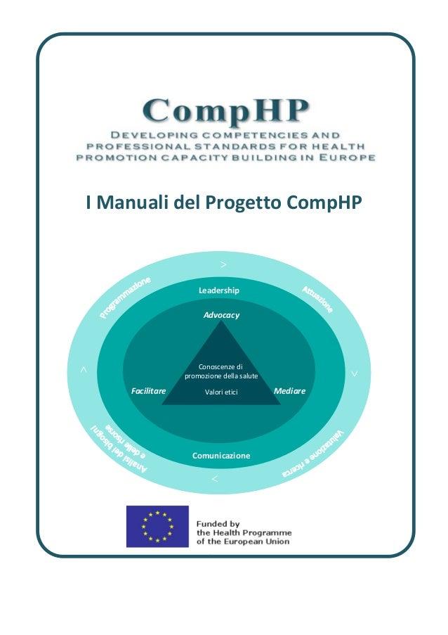 IManualidelProgettoCompHP > < Conoscenzedi promozionedellasalute Valorietici Advocacy Facilitare Med...