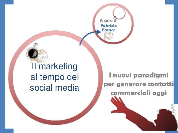 A cura di               Fabrizio                FaracoIl marketingal tempo dei      I nuovi paradigmi                 per ...