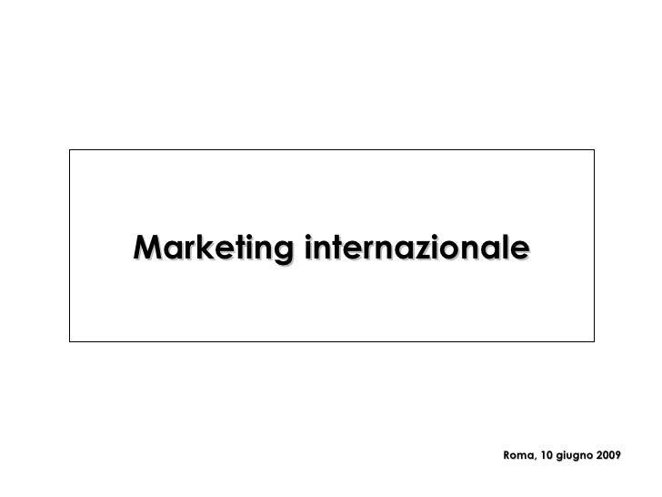 Marketing internazionale Roma, 10 giugno 2009