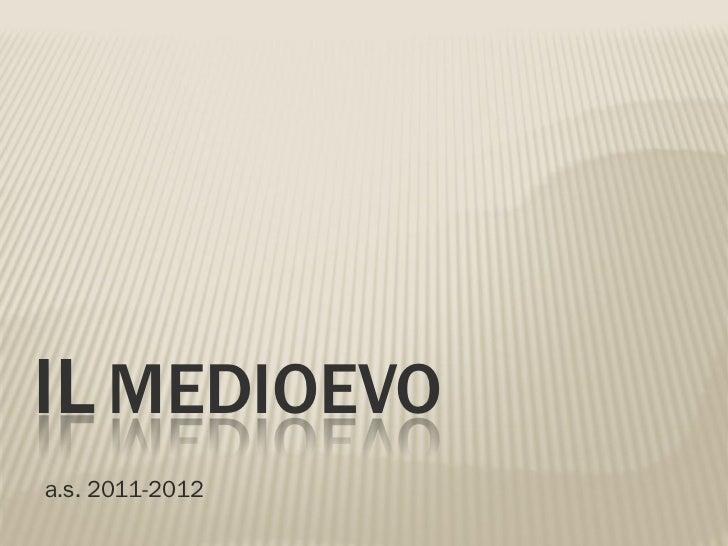 IL MEDIOEVOa.s. 2011-2012