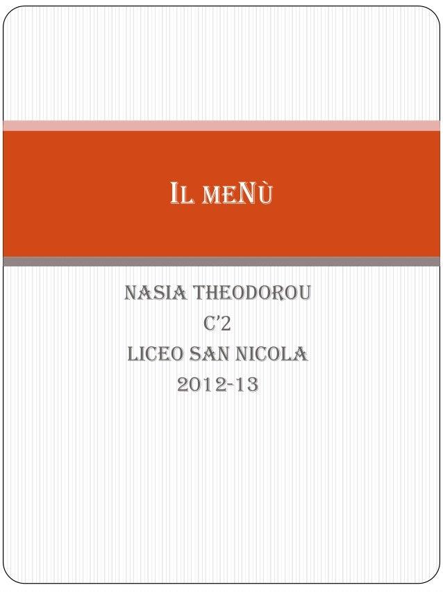 Nasia TheodorouC'2Liceo san nicola2012-13IL MENÙ