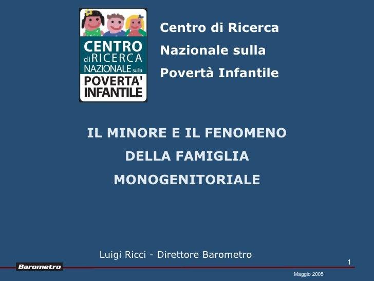 Centro di Ricerca              Nazionale sulla              Povertà InfantileIL MINORE E IL FENOMENO      DELLA FAMIGLIA  ...