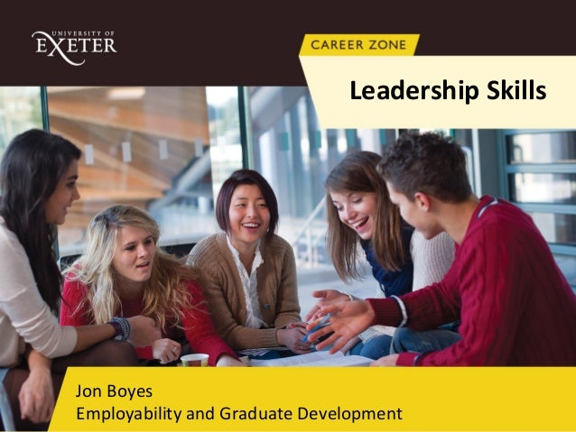 Leadership Skills  Jon Boyes Employability and Graduate Development