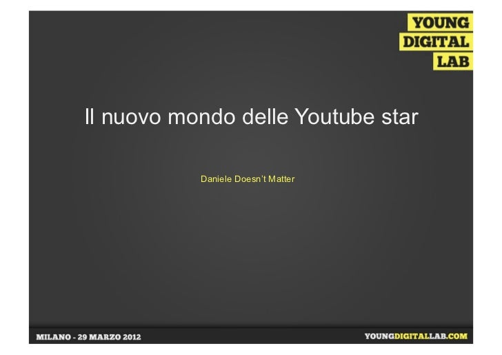 "Il mondo delle youtube star - Daniele ""Doesn't Matter"" Selvitella"