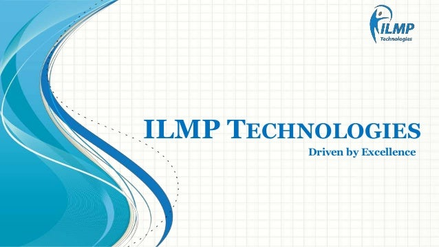 ILMP TECHNOLOGIES Driven by Excellence