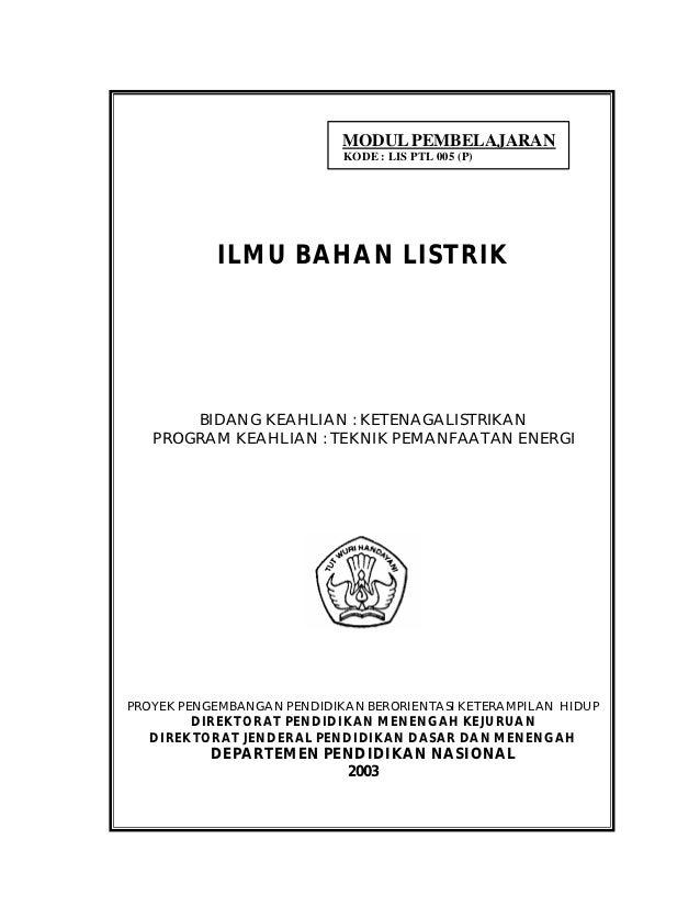 MODUL PEMBELAJARAN                            KODE : LIS PTL 005 (P)           ILMU BAHAN LISTRIK       BIDANG KEAHLIAN : ...