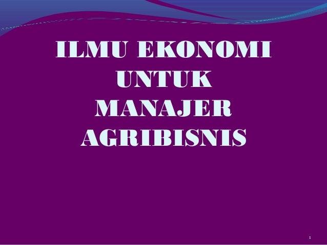 ITP UNS SEMESTER 2 Ilmu ekonomi manajer agribisnis