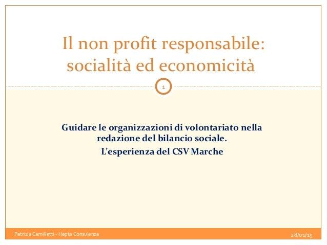 Guidare le organizzazioni di volontariato nella redazione del bilancio sociale. L'esperienza del CSV Marche Il non profit ...