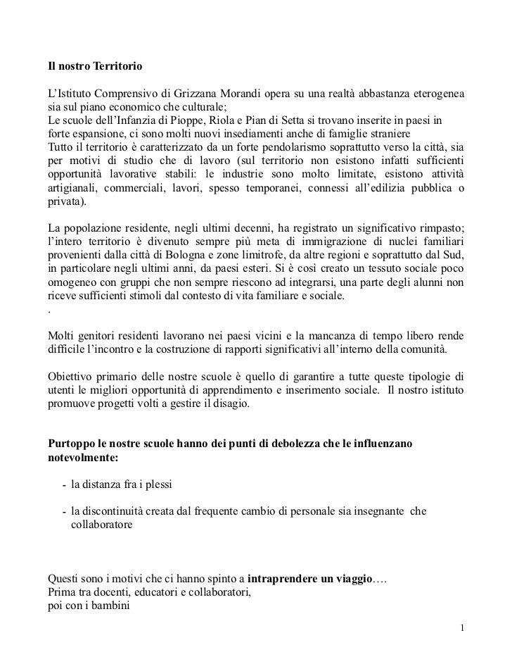 Il nostro TerritorioL'Istituto Comprensivo di Grizzana Morandi opera su una realtà abbastanza eterogeneasia sul piano econ...