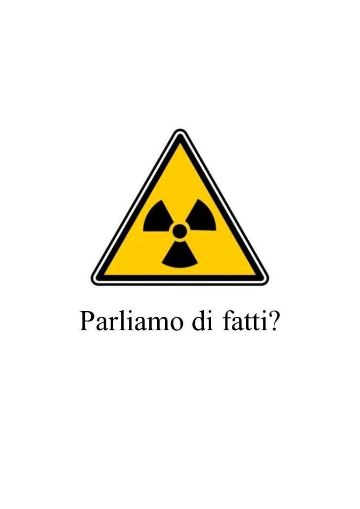 Il nucleare.parliamo di fatti.