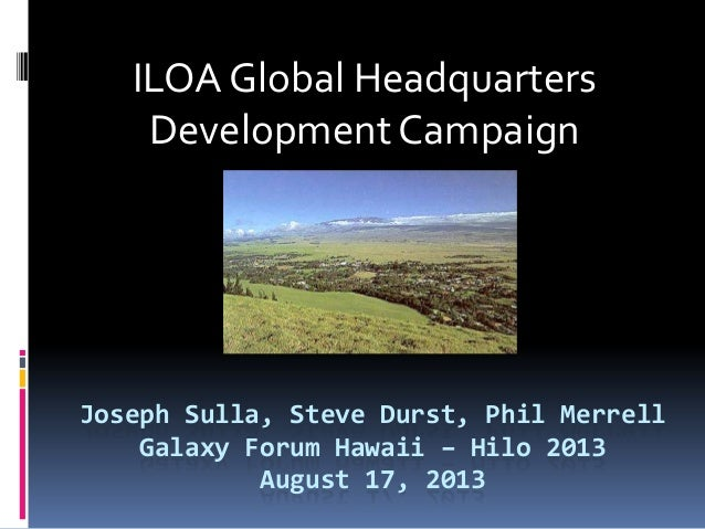 Galaxy Forum Hawaii 2013 - ILOA Global Headquarters Development Campaign