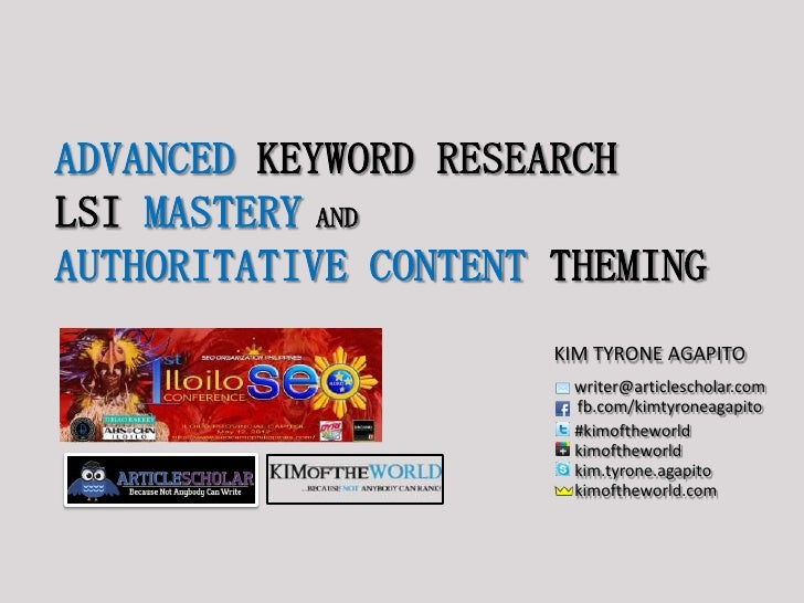 ADVANCED KEYWORD RESEARCHLSI MASTERY ANDAUTHORITATIVE CONTENT THEMING                      KIM TYRONE AGAPITO             ...