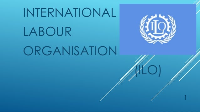international labour organization The international labour organization (ilo) is the un specialized agency that promotes social justice and internationally recognized human and labour rights for full details on the international labour organization, and to keep abreast of ilo issues, visit its website the iacml has created two.