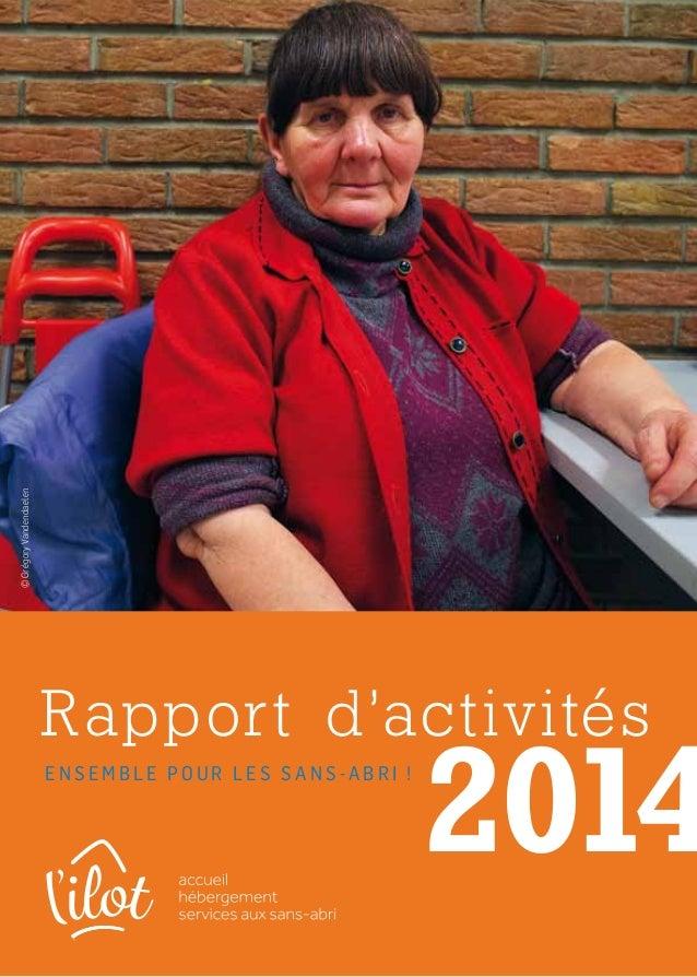 Rapport d'activités E n s e m b l e p o u r l e s s a n s - a b r i ! ©GrégoryVandendaelen 2014