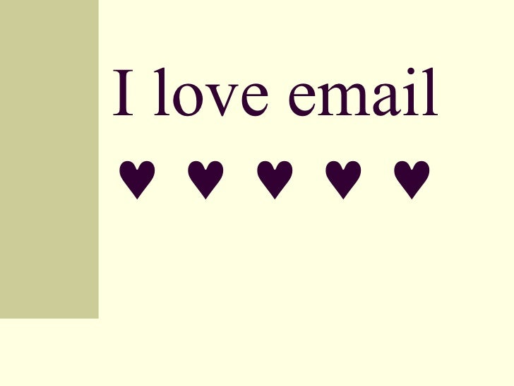 I love email             