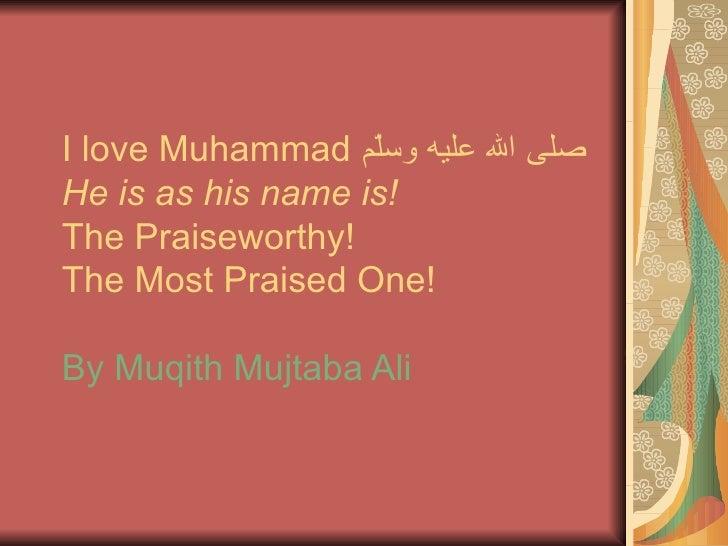 Prophet Muhammad, the Most Praised One