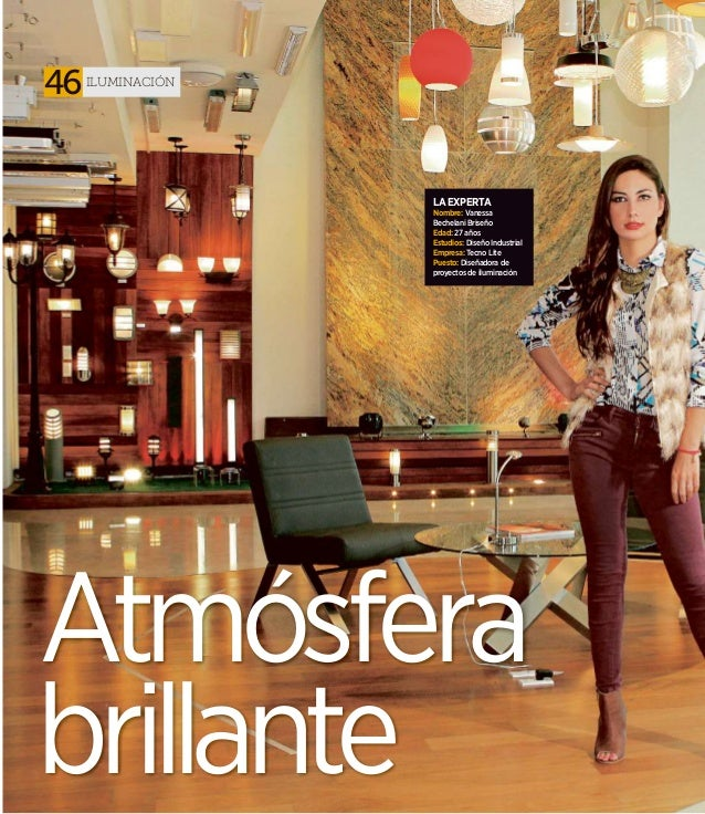 46iluminación Atmósfera La experta Nombre: Vanessa Bechelani Briseño edad: 27 años estudios: Diseño Industrial empresa: Te...