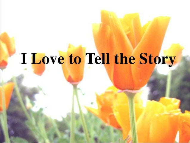 Tell Story With Pictures i Love to Tell The Story