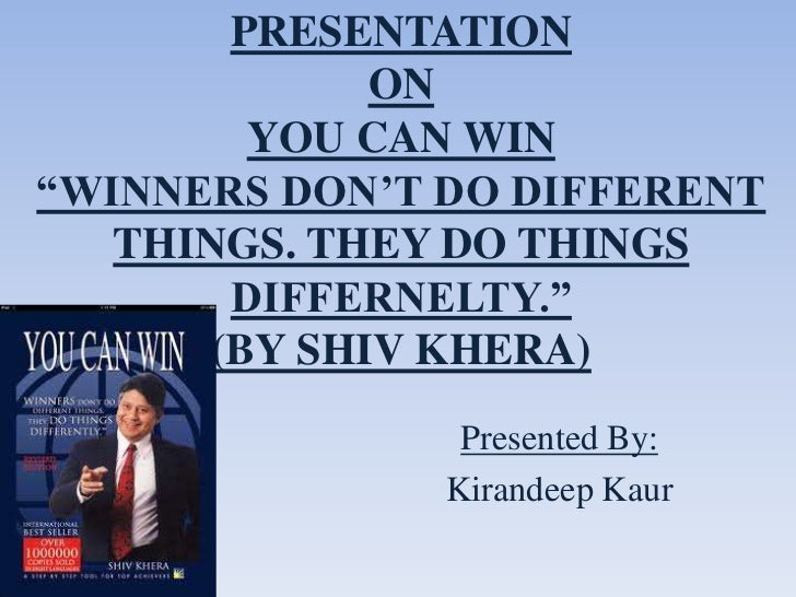 "PRESENTATION              ON         YOU CAN WIN""WINNERS DON'T DO DIFFERENT   THINGS. THEY DO THINGS        DIFFERNELTY."" ..."