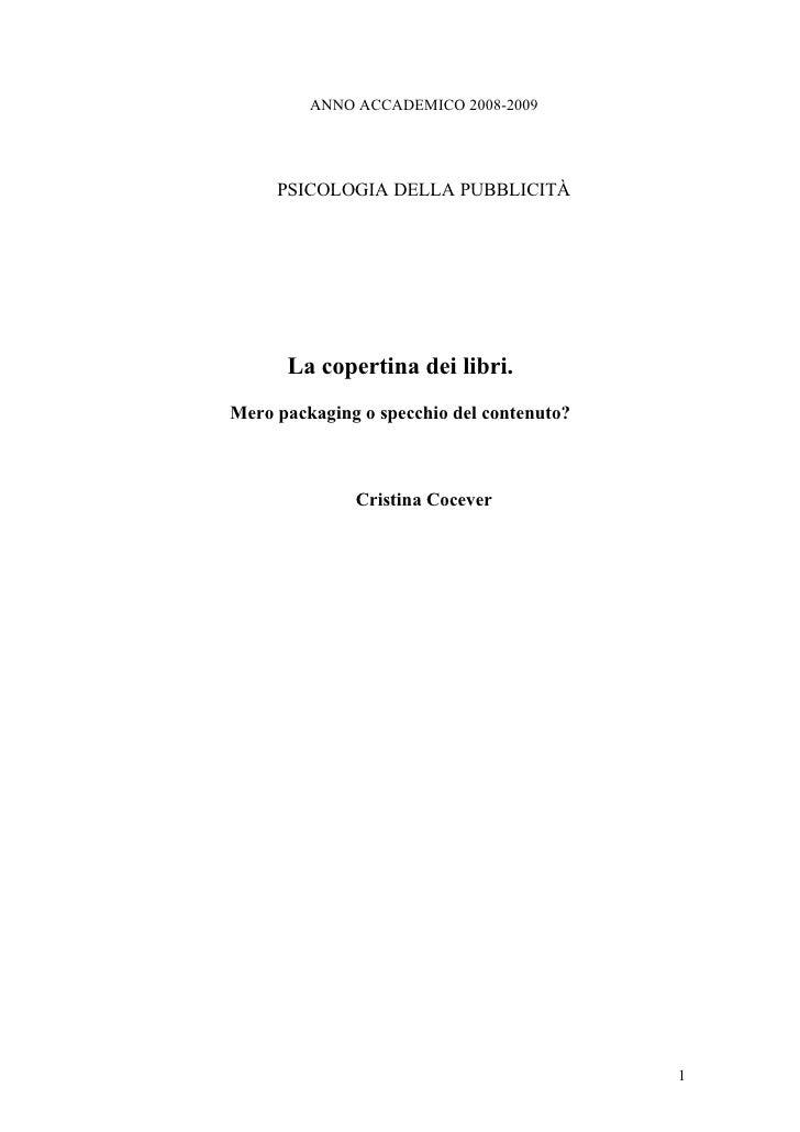 ANNO ACCADEMICO 2008-2009          PSICOLOGIA DELLA PUBBLICITÀ           La copertina dei libri. Mero packaging o specchio...