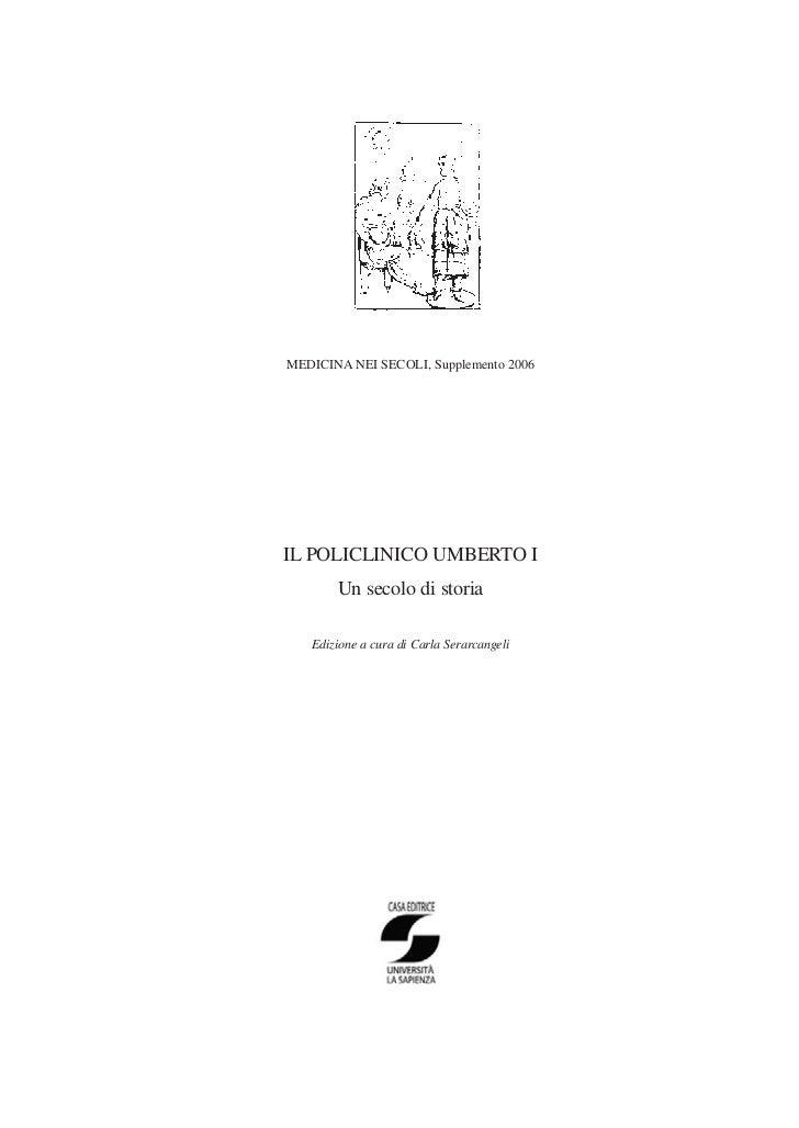 MEDICINA NEI SECOLI, Supplemento 2006IL POLICLINICO UMBERTO I       Un secolo di storia   Edizione a cura di Carla Serarca...