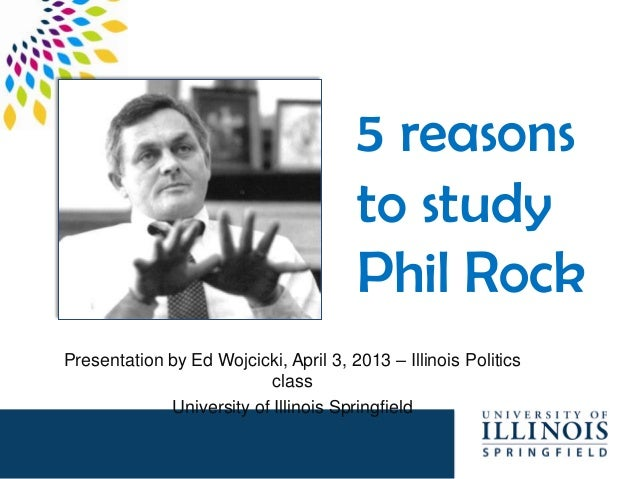5 reasons                                       to study                                       Phil RockPresentation by Ed...