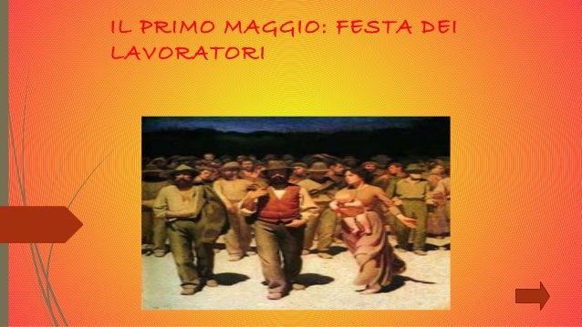 IL PRIMO MAGGIO: FESTA DEILAVORATORI