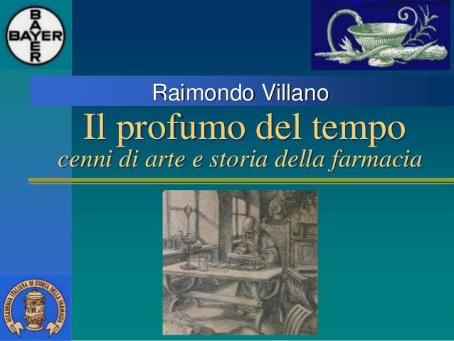 Raimondo Villano  Il profumo del tempo cenni di arte e storia della farmacia