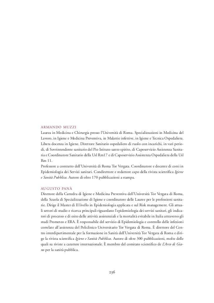 ARMANDO MUZZILaurea in Medicina e Chirurgia presso l'Università di Roma. Specializzazioni in Medicina delLavoro, in Igiene...
