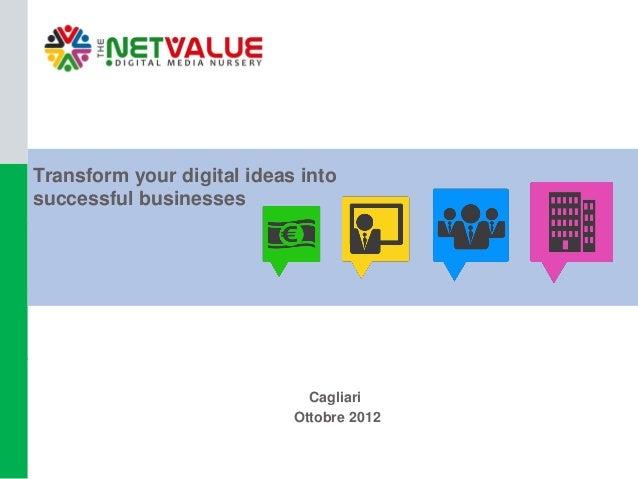 Transform your digital ideas intosuccessful businesses                              Cagliari                            Ot...