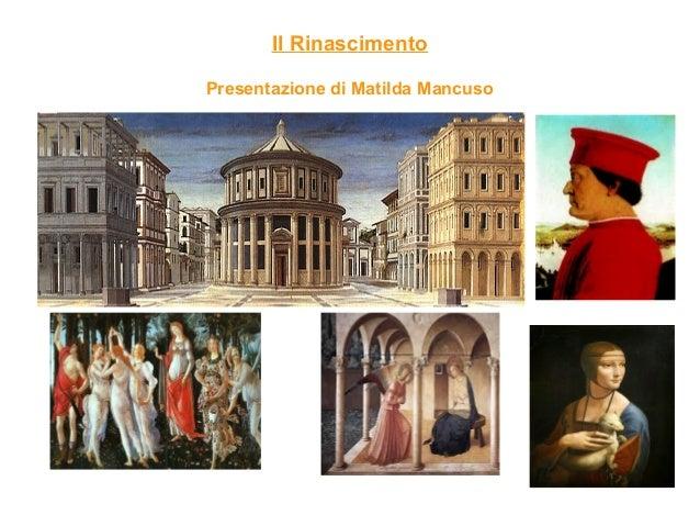 Il Rinascimento Presentazione di Matilda Mancuso
