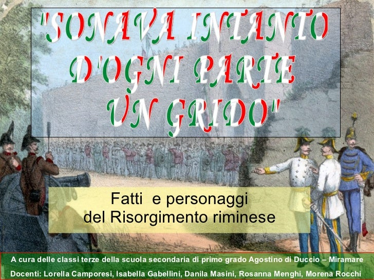 Fattie personaggi del Risorgimento riminese A cura delle classi terze della scuola secondaria di primo grado Agostino di...