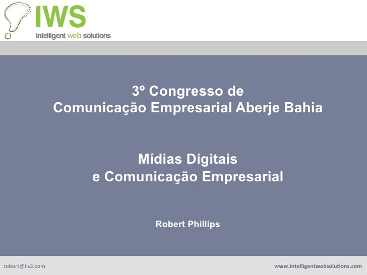 3º Congresso de                      Comunicação Empresarial Aberje Bahia                                Mídias Digitais  ...
