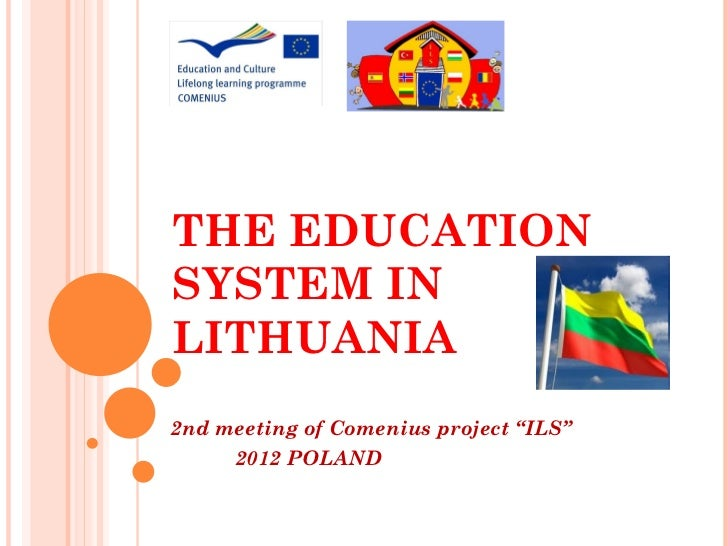 """THE EDUCATIONSYSTEM INLITHUANIA2nd meeting of Comenius project """"ILS""""     2012 POLAND"""