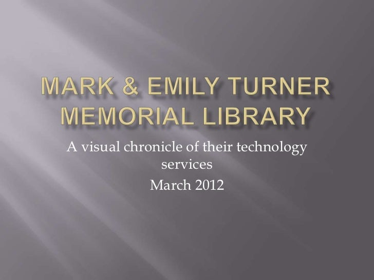 A visual chronicle of their technology              services             March 2012