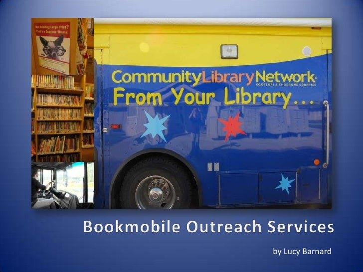 Bookmobile Outreach Services<br />by Lucy Barnard<br />