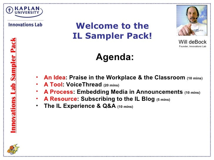 Innovations Lab Sampler Pack Welcome to the IL Sampler Pack! Will deBock Founder, Innovations Lab <ul><li>Agenda: </li></u...