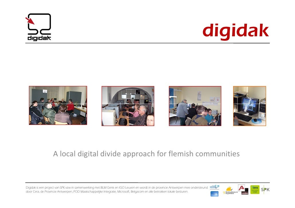 digidak                        A local digital divide approach for flemish communities   Digidak is een project van SPK vz...