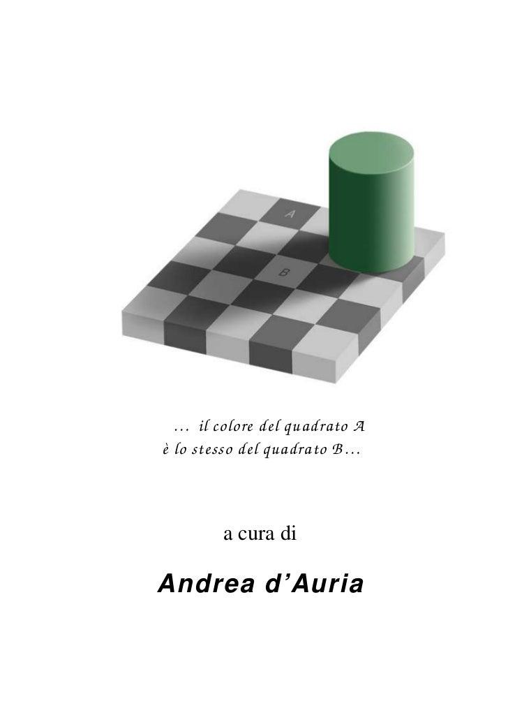 … il colore del quadrato Aè lo stesso del quadrato B …        a cura diAndrea d'Auria